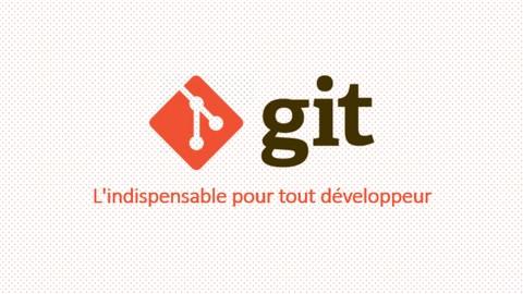 Git : L'indispensable pour tout développeur