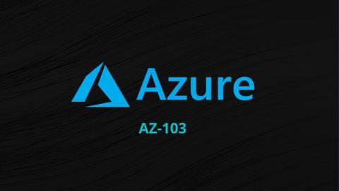 AZ-103: Microsoft Azure Administrator Practice Exams