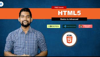 HTML5 – Basics to Advanced