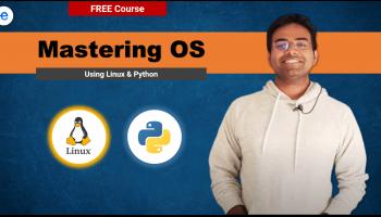 Mastering Operating System using Linux & Python